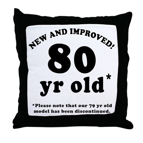 80th Birthday Gag Gifts Throw Pillow