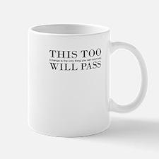 This Too Will Pass Mug