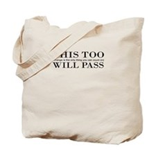 This Too Will Pass Tote Bag