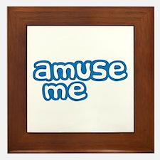 Amuse Me Framed Tile