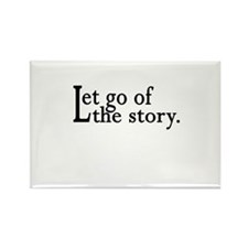 Let Go Of The Story Rectangle Magnet