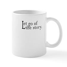 Let Go Of The Story Mug
