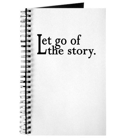 Let Go Of The Story Journal