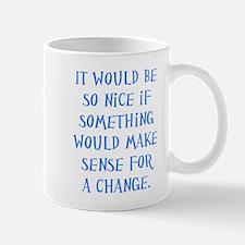 It Would Be Nice Small Mugs