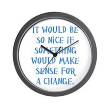It Would Be Nice Wall Clock