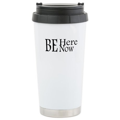 Be Here Now Stainless Steel Travel Mug