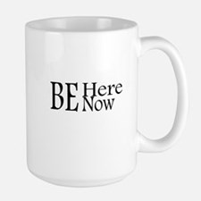 Be Here Now Mug