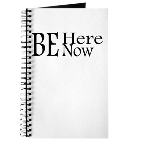 Be Here Now Journal