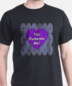 You Bedazzle Me T-Shirt