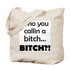 Who you callin a...(black) Tote Bag