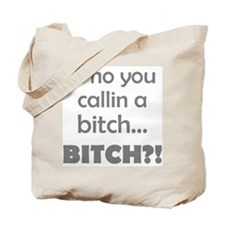 Who you callin...(grey) Tote Bag