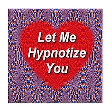 Let Me Hypnotize You Tile Coaster