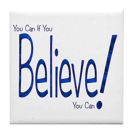 Believe! (blue) Tile Coaster