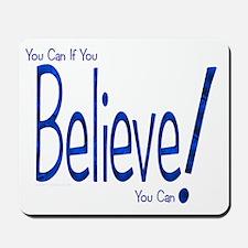 Believe! (blue) Mousepad