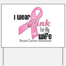 Breast Cancer Wife Yard Sign
