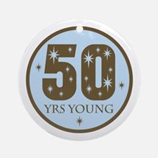 50 Years Young 50th Birthday Ornament (Round)