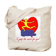 I'd Jump the Couch for You Tote Bag