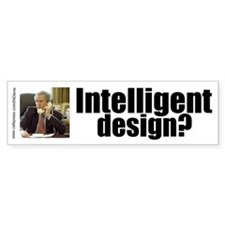 """Intelligent Design?"" Bumper Bumper Sticker"