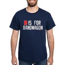 B is for Bandwagon T-Shirt