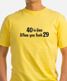 40 Is Fine When You Look 29 T