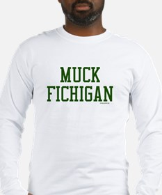 Muck Fichigan (Michigan State Long Sleeve T-Shirt