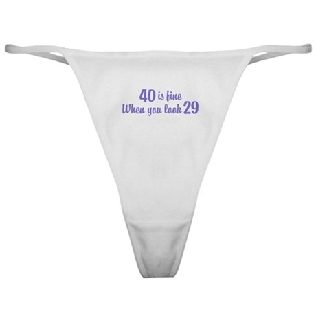 40 Is Fine When You Look 29 Classic Thong
