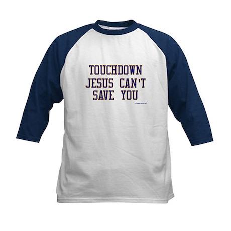 Touchdown Jesus Can't Save Yo Kids Baseball Jersey