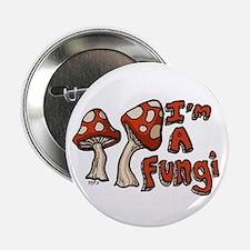 "I'm a Fungi 2.25"" Button"