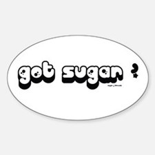 got sugar? Sticker (Oval)