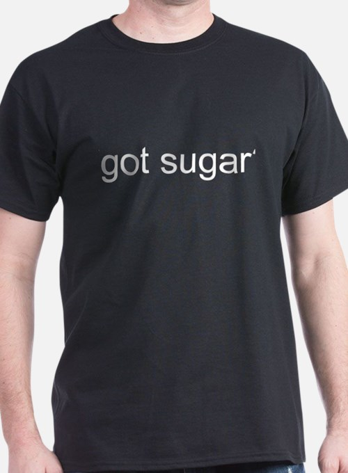 got sugar? T-Shirt