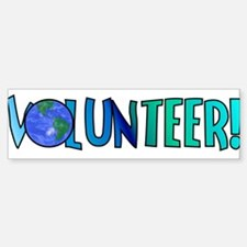 Volunteer! Bumper Bumper Bumper Sticker