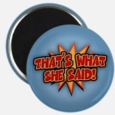 "That's What She Said!!! 2.25"" Magnet (10 pack)"