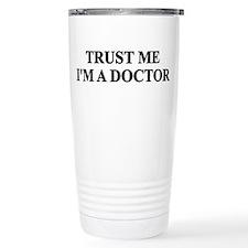Trust me I'm a Doctor Travel Mug