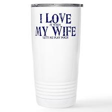 I love my wife poker funny Travel Mug