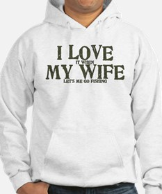 I love my wife fishing funny Hoodie