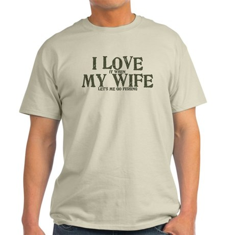 I love my wife fishing funny Light T-Shirt