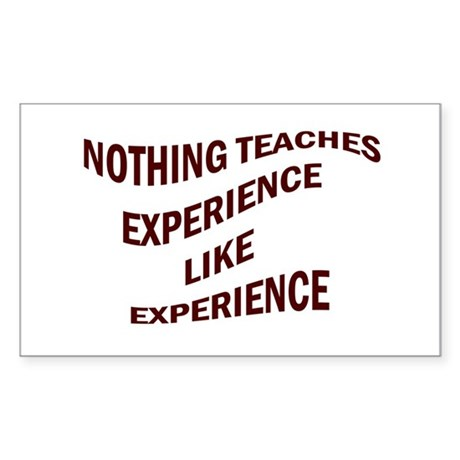 EXPERIENCE IS KNOWLEDGE Rectangle Sticker