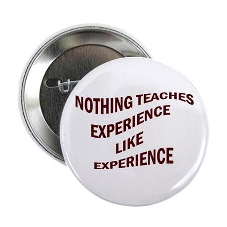 """EXPERIENCE IS KNOWLEDGE 2.25"""" Button (10 pack)"""