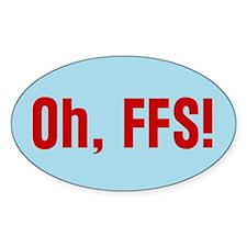 Oh FFS Oval Decal