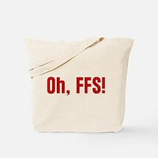 Oh FFS Tote Bag