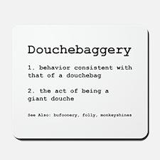 Douchebaggery Mousepad