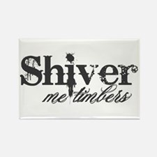 Shiver Me Timbers Rectangle Magnet