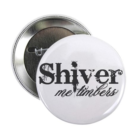 """Shiver Me Timbers 2.25"""" Button"""