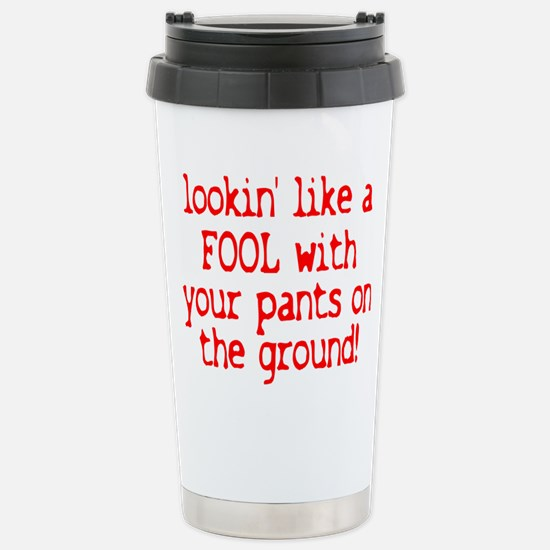 Pants on the Ground! Stainless Steel Travel Mug