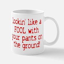 Pants on the Ground! Mug