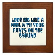 Pants on the Ground Framed Tile
