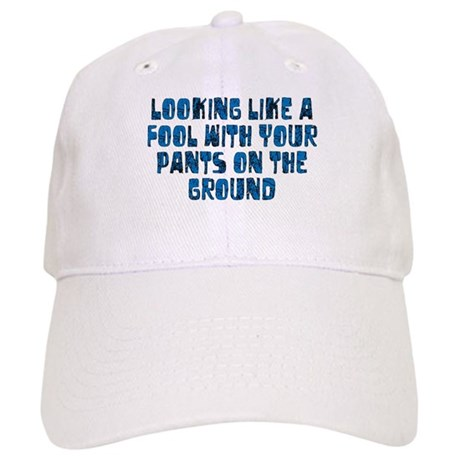 Pants on the Ground Cap