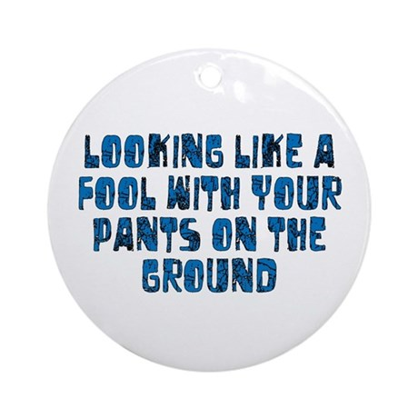 Pants on the Ground Ornament (Round)