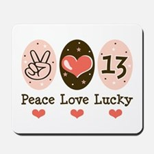 Peace Love Lucky 13 Mousepad