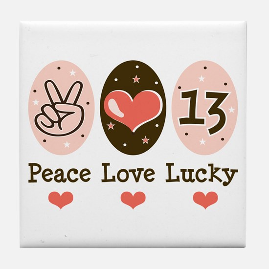 Peace Love Lucky 13 Tile Coaster